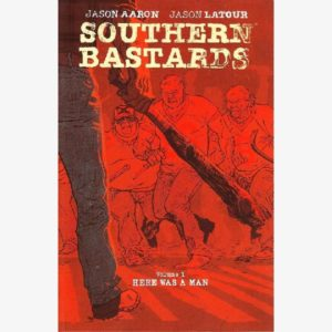 Southern Bastards vol 1 Here Was A Man