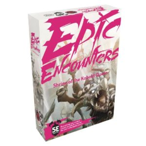 Epic Encounters - Shrine of the Kobold Queen